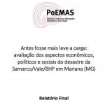 Antes fosse mais leve a carga: avaliação dos aspectos econômicos, políticos e sociais do desastre da Samarco/Vale/BHP em Mariana (MG)