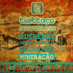 Código da Mineração: #UrgênciaNão