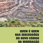 Publicação revela quem é quem nas discussões do novo código da Mineração (2015)