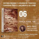 Jornalista Cristina Serra lança livro que relata a pós-tragédia ambiental em Mariana, que completa 3 anos
