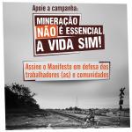 """Assine o Manifesto: """"Mineração não é essencial. A vida SIM!"""""""