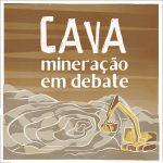 Lançamento Podcast Cava: mineração em debate