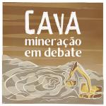 Podcast Cava – Covid-19 e seus impactos no cotidiano das mulheres atingidas pela mineração
