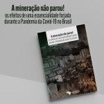Lançamento: Mineração no contexto da pandemia da Covid-19 no Brasil