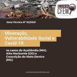 """Nota Técnica """"Mineração, Vulnerabilidade Social e Covid-19: os casos de Açailândia (MA), Alto Horizonte (GO) e Conceição do Mato Dentro (MG)"""""""