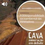 A (Ir)responsabilidade socioambiental das mineradoras, no podcast Cava: Mineração em Debate