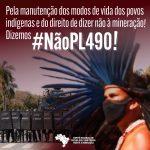 CARTA ABERTA: Pela manutenção dos modos de vida dos povos indígenas e do direito de dizer não a mineração! Dizemos #NãoPL490 #NãoPL191