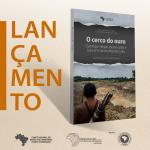 Lançamento Livro: O cerco do ouro: garimpo ilegal, destruição e luta em terras Munduruku