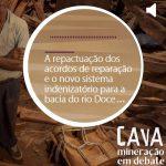 A repactuação dos acordos de reparação e o novo sistema indenizatório para a bacia do rio Doce, no podcast Cava: Mineração em Debate