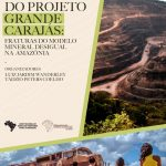 Lançamento livro Quatro décadas do projeto Grande Carajás: fraturas do modelo mineral desigual na Amazônia
